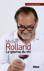 Michel Rolland: Le gourou du vin